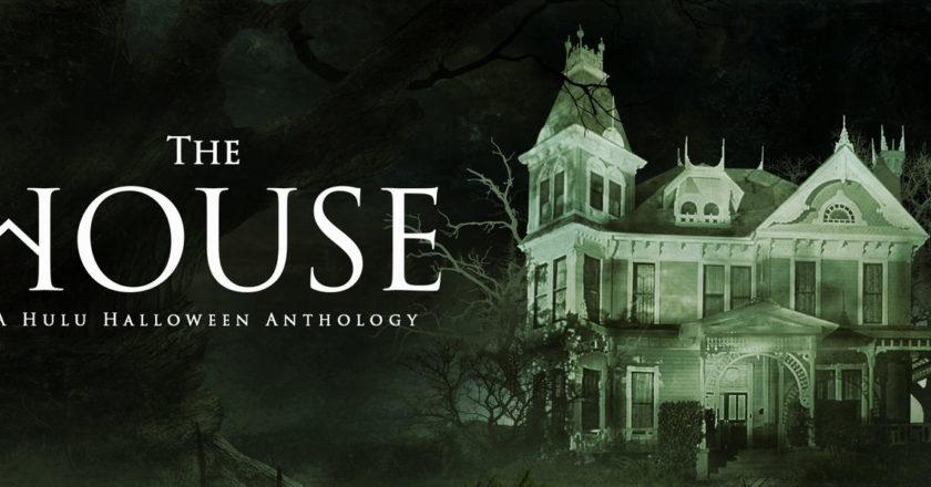 The House A Hulu Halloween Anthology